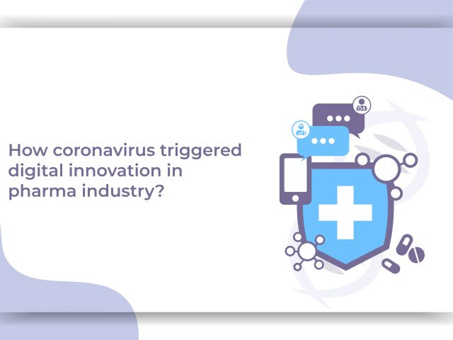 how covid-19 triggered digital innovation in pharma industry?